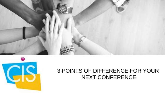 Conference points of difference by event management company CIS Event management